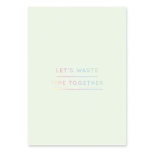 postkarte-lets-waste-time-together-navucko