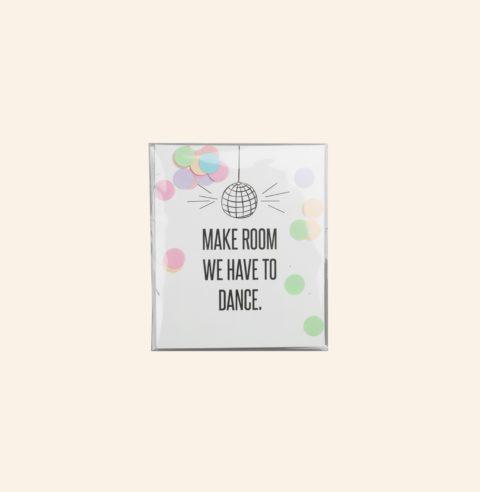 make_room_we_have_to_dance-konfetti-karte-the-gift-label-herrundfraukrauss-onlineshop